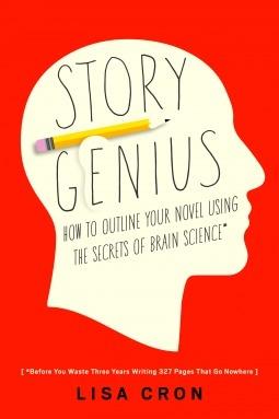 Lisa Cron] Story Genius  How to Use Brain Science