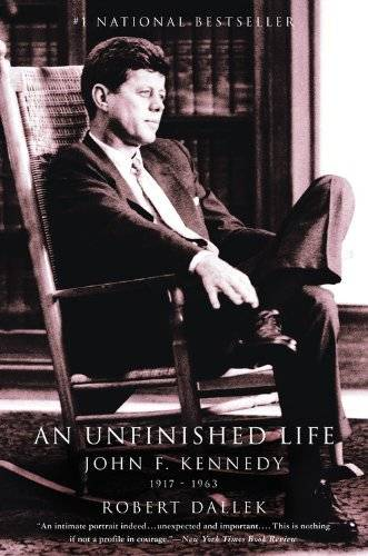 An Unfinished Life John F Kennedy 1917 - 1963