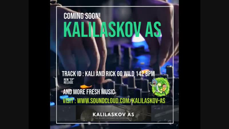 Kalilaskov AS KALI AND RICK GO WILD 142 BPM COMING SOON