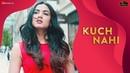 Kuch Nahi Sonal Chauhan Jyotica Tangri Ajay Jaiswal Zee Music Originals