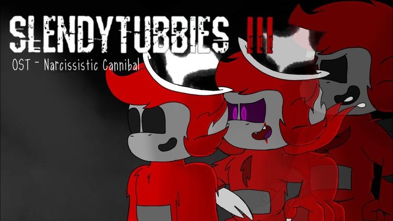 Slendytubbies 3 Soundtrack Narcissistic Cannibal