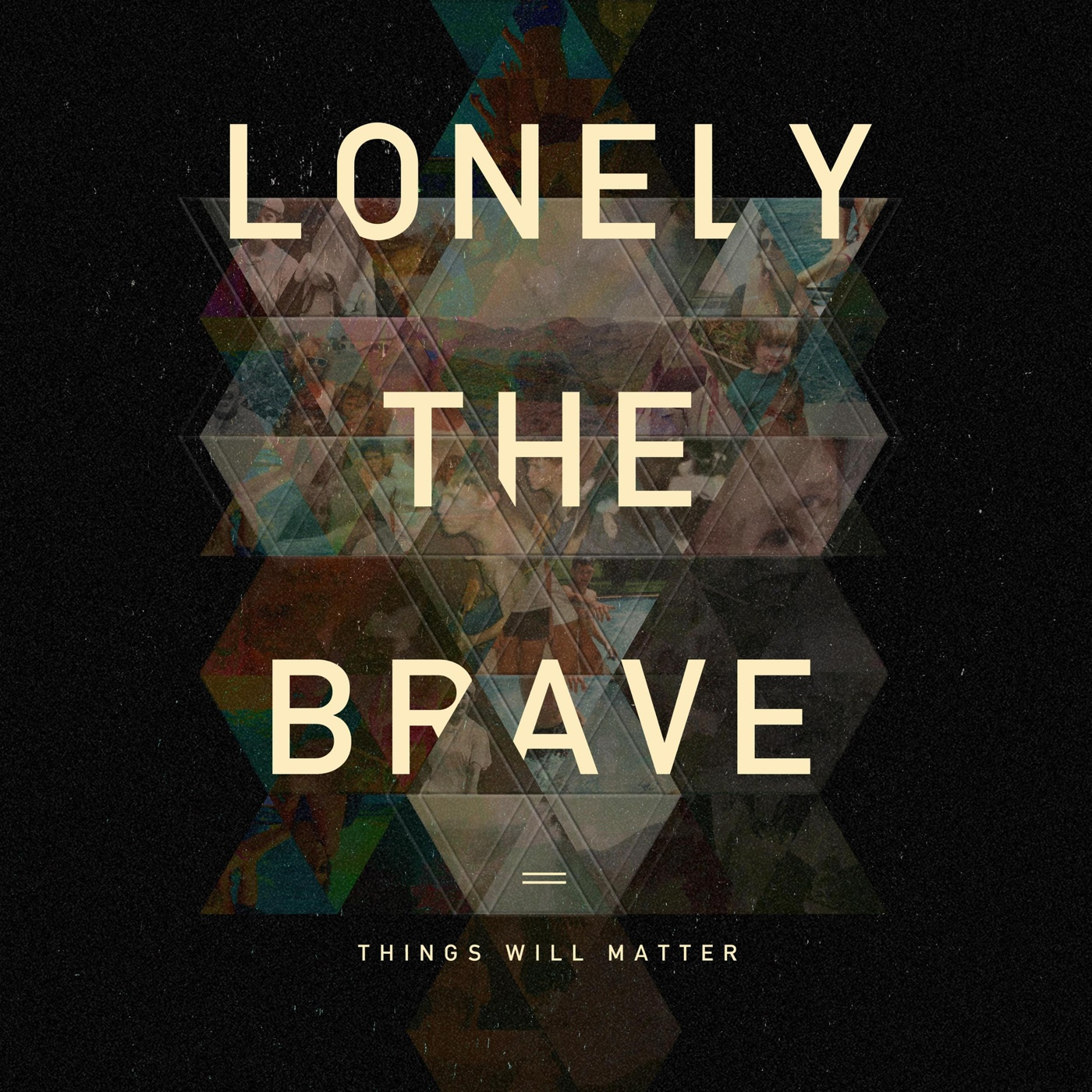 Lonely the Brave - Things Will Matter (2016)