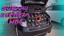 Impreza WRX быстрый и громкий покемон Проект 2019 Начало