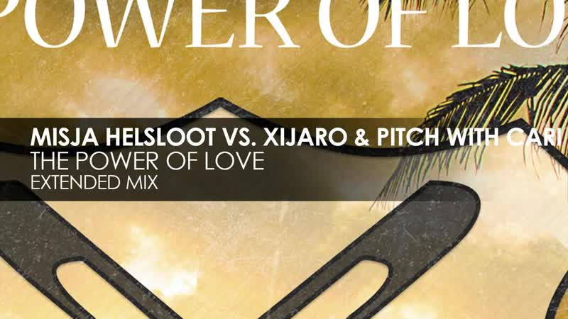 Misja Helsloot vs XiJaro Pitch with Cari The Power Of Love