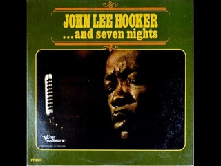JOHN LEE HOOKER–... And Seven Nights (Full Album)