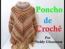 PONCHO DE CROCHÊ POR NEDDY GHUSMAM