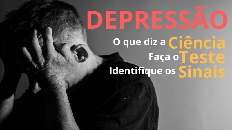 TESTE DA DEPRESSÃO IDENTIFIQUE OS SINAIS E OS SINTOMAS LIVRE SE DESSE PESADELO