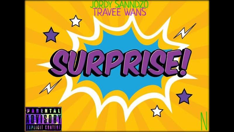 Jordy Sanndzo SURPRISE ft Travee Wans