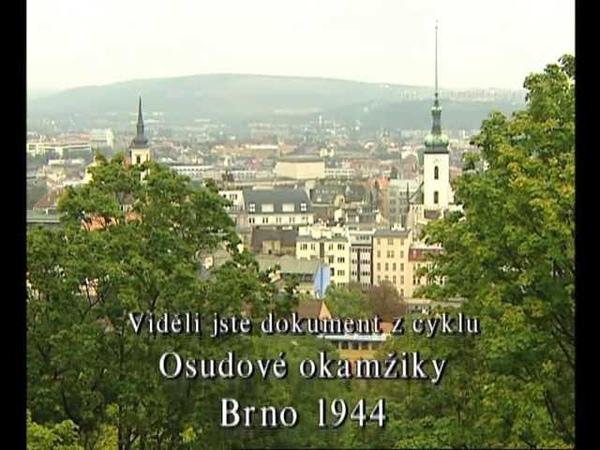 Země Morava Osudové okamžiky Brno 1944