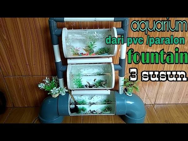 Aquarium dari pvc paralon fountain 3 susun..how to make an aquarium from a PVC pipe, three stackin