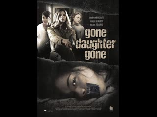 Похищение одноклассницы / Kidnapped by a Classmate (Killer Ransom) (Gone, Daughter Gone) 2019