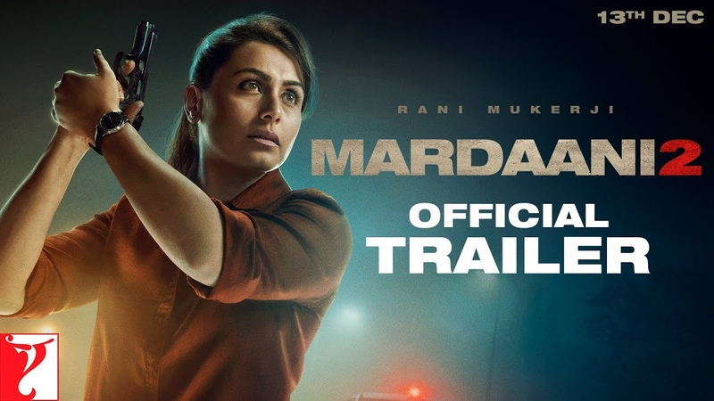 Mardaani 2 Official Trailer Rani Mukerji Releasing 13 December 2019