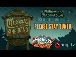 The Marcus King Band - LIVE from Greenville (Hometown Throwdown)
