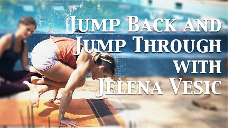 Jump Through and Jump Back Drills Ashtanga Yoga with Jelena Vesic