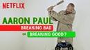 Aaron Paul in Breaking Bad or Breaking Good? | El Camino | Netflix