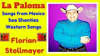 La Paloma # Songs from Mexico, SEA SHANTIES and Western Songs