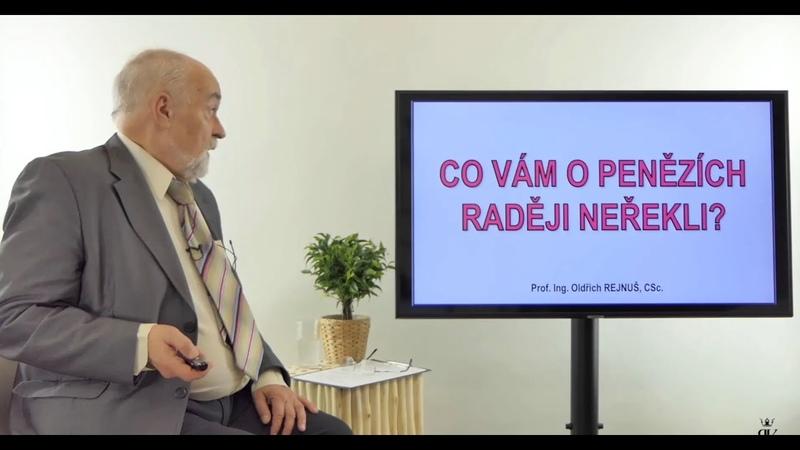 Oldřich Rejnuš Exkluzivní NOVÉ VIDEO Co Vám o penězích raději neřekli