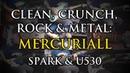 Clean, crunch, rock metal: Mercuriall Spark U530