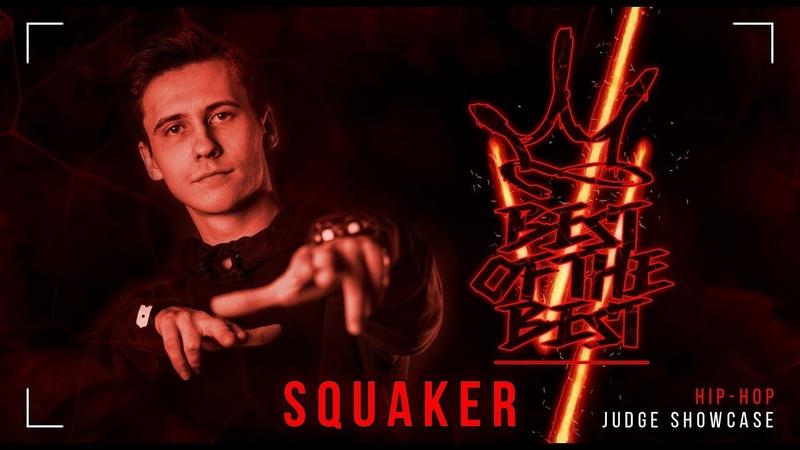SQUAKER BEST OF THE BEST BATTLE VI JUDGE SHOWCASE HIP HOP