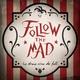 Follow The Mad - Si apre il sipario