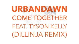 Urbandawn - Come Together (feat. Tyson Kelly) (Dillinja Remix)