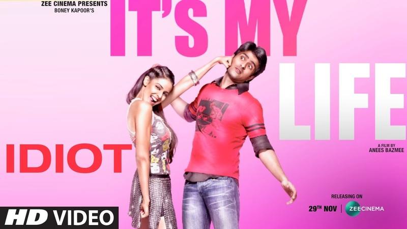 It s My Life Idiot: Harman Baweja Genelia D Souza Nana Patekar K.K. Earl Shankar Ehsaan Loy