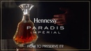 Hennessy Paradis Impérial How to preserve