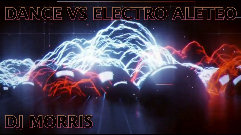PACK TECNO DANCE VS ALETEO ELECTRONICO ( DJ MORRIS )