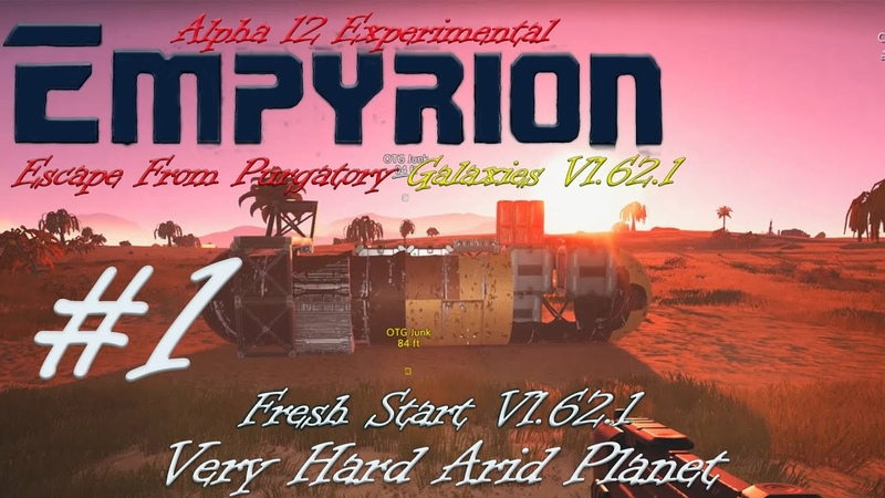 Empyrion Alpha 12 Escape From Purgatory Galaxies V1 62 1 Very Hard Arid 1