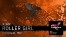 Xian - Roller Girl (Original Mix) [TF053] Trance Music