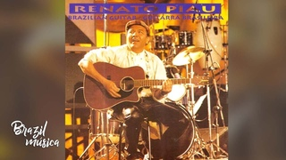 Renato Piau - Guitarra Brasileira - Álbum Completo
