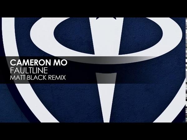 Cameron Mo - Faultline (Matt Black Remix)