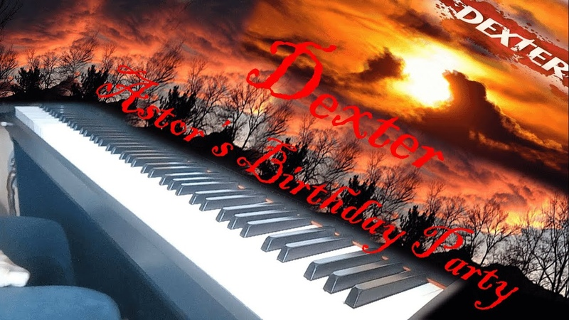 Dexter Astor's Birthday Party piano cover