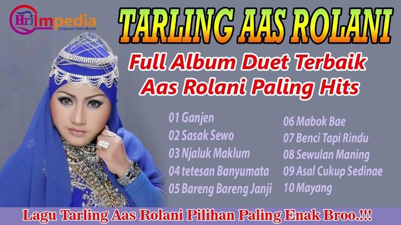 Tarling Aas Rolani Full Album Terbaik Terpopuler Paling Hits 2020 *Tarling Lawas Terbaik Paling Hits