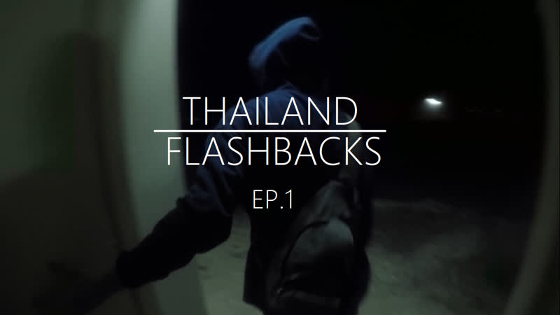Thailand Flashbacks Ep.1 Part 1 2