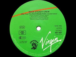 THE ROCK STEADY CREW - (HEY YOU) THE ROCK STEADY CREW (EXTENDED VERSION) (℗1983)