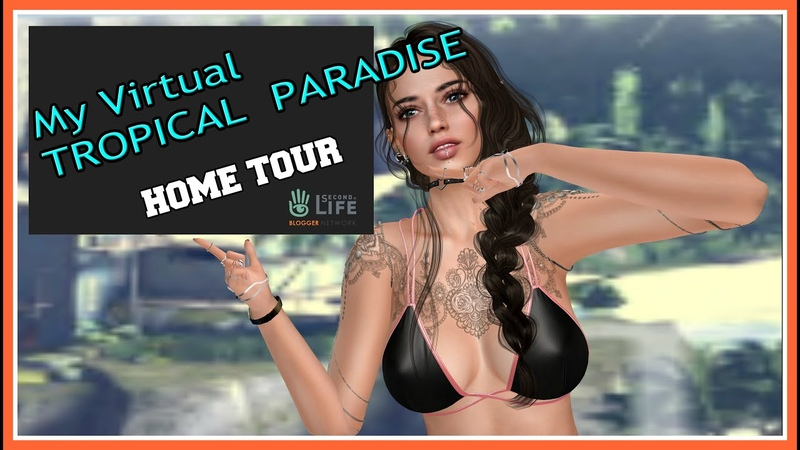 SECOND LIFE 2020 I made a VIRTUAL TROPICAL PARADISE Home TOUR Namaste