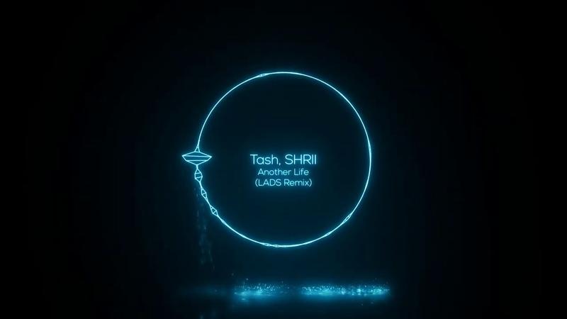 Tash, Shrii - Another Life (LADS Remix) [Mango Alley]