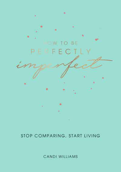 How to Be Perfectly Imperfect - Candi Williams