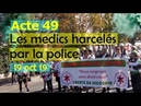 Acte 49 La police harcèle les street medics