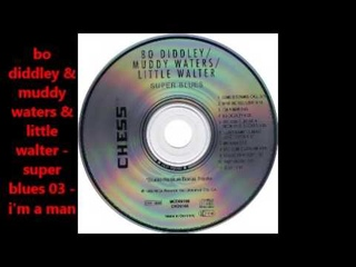 Bo Diddley & Muddy Waters & Little Walter   Super Blues  full