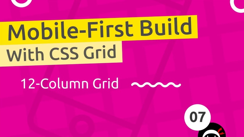 Mobile-First Responsive Build 7 - Creating a 12-Column Grid