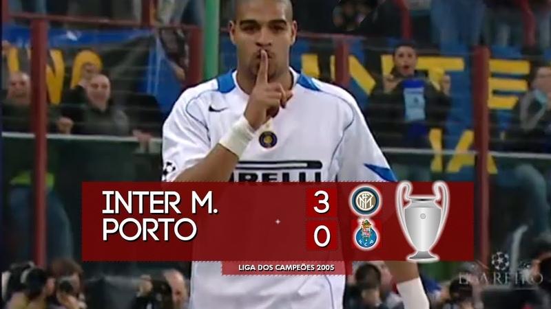 Inter de Milao 3x1 Porto Melhores Momentos HD 720p Liga dos Campeões 2005
