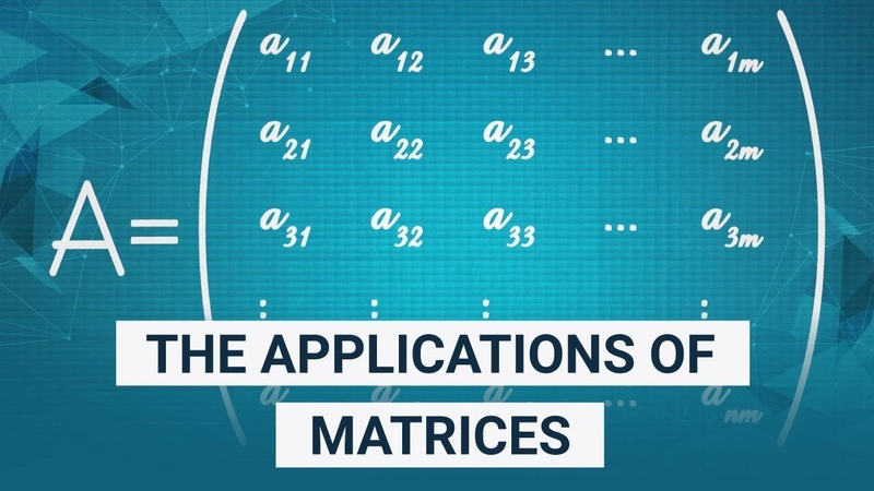 The Applications of Matrices | What I wish my teachers told me way earlier