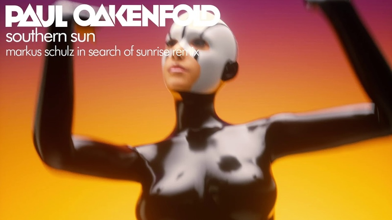 Paul Oakenfold feat Carla Werner Southern Sun Markus Schulz In Search Of Sunrise Remix