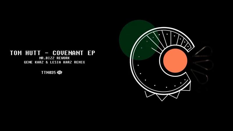 Tom Hutt - Covenant (Mr.Bizz Rework)
