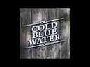 Cold Blue Water — So High