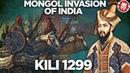 Mongol Invasion of India Battle of Kili 1299 DOCUMENTARY