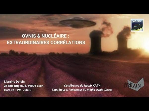 Ovnis Nucléaire incroyables corrélations Nagib Kary