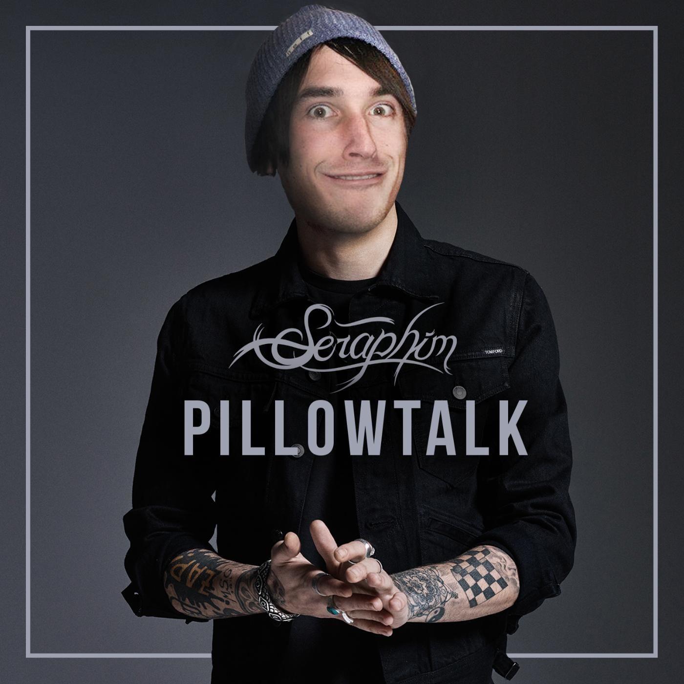 Seraphim - Pillowtalk [single] (2016)